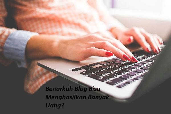 Benarkah Blog Bisa Menghasilkan Banyak Uang Pasif